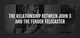John 5 and the Fender Telecaster